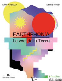 EARTHPHONIA. LE VOCI DELLA TERRA. CON CD AUDIO - CASACCI MAX; TOZZI MARIO
