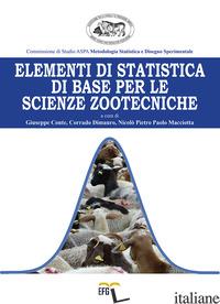 ELEMENTI DI STATISTICA DI BASE PER LE SCIENZE ZOOTECNICHE - CONTE G. (CUR.); DIMAURO C. (CUR.); MACCIOTTA N. P. P. (CUR.)
