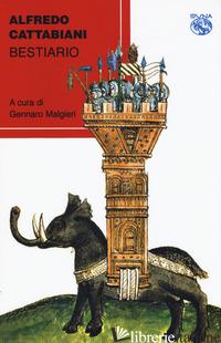 BESTIARIO - CATTABIANI ALFREDO; MALGIERI G. (CUR.)