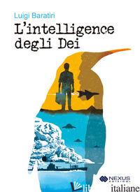 INTELLIGENCE DEGLI DEI (L') - BARATIRI LUIGI