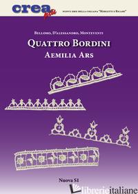 QUATTRO BORDINI AEMILIA ARS - BELLOMO BIANCA ROSA; D'ALESSANDRO CARLA; MONTEVENTI LUISA