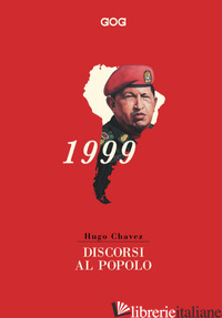 DISCORSI AL POPOLO - CHAVEZ HUGO; PIETROBON E. (CUR.)