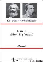 LETTERE. 1880-1883 - MARX KARL; ENGELS FRIEDRICH