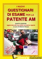 NUOVI QUESTIONARI DI ESAME PER LA PATENTE AM (I) - PELUSO A. (CUR.)