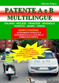 PATENTE A E B. EDIZ. ITALIANA, INGLESE, FRANCESE, SPAGNOLA, TEDESCA, ARABA, CINE - PELUSO ALBERTO
