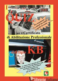 QUIZ PER IL CERTIFICATO PROFESSIONALE DEL TIPO KB. PER ARGOMENTO E A SCHEDE FAC- - AA.VV.