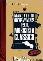 MANUALE DI SOPRAVVIVENZA PER IL MUSICISTA CLASSICO - ZIGNANI ALESSANDRO