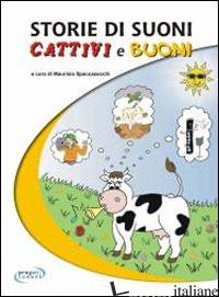STORIE DI SUONI CATTIVI E BUONI - SPACCAZOCCHI M. (CUR.)