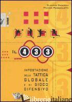 QUATTRO-TRE-TRE: IMPOSTAZIONE DELLA TATTICA GLOBALE E DI GIOCO DIFENSIVO (IL) - CHINCOLI CLAUDIO; PASQUALETTI FRANCO