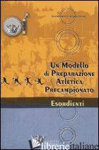 MODELLO DI PREPARAZIONE ATLETICA PRECAMPIONATO PER ESORDIENTI (UN) - GUALTIERI DOMENICO