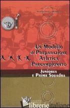 MODELLO DI PREPARAZIONE ATLETICA PRECAMPIONATO PER JUNIORES E PRIMA SQUADRA (UN) - MARSEILLOU PATRICE