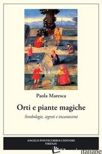 ORTI E PIANTE MAGICHE - MARESCA PAOLA