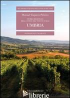 STORIA REGIONALE DELLA VITE E DEL VINO IN ITALIA. UMBRIA - VAQUERO PINEIRO MANUEL