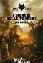 SIGNORI DELLE TENEBRE. LUPO SOLITARIO. SERIE KAI (I). VOL. 1 - DEVER JOE; STANCHI A. (CUR.)
