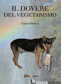 DOVERE DEL VEGETARISMO (IL) - PRISCO CARLO