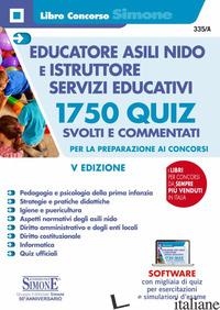 EDUCATORE ASILI NIDO E ISTRUTTORE SERVIZI EDUCATIVI. 1750 QUIZ SVOLTI E COMMENTA - AA VV