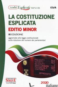 COSTITUZIONE ESPLICATA. AGGIORNATA ALLA LEGGE COSTITUZIONALE SULLA RIDUZIONE DEL - DEL GIUDICE F. (CUR.)