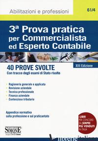 3ª PROVA PRATICA PER COMMERCIALISTA ED ESPERTO CONTABILE. 40 PROVE SVOLTE (CON T - 61/4