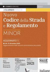 NUOVO CODICE DELLA STRADA E REGOLAMENTO. EDIZ. MINOR. CON ESPANSIONE ONLINE - CHIAESE R. (CUR.); PETRUCCI R. (CUR.)