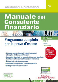 MANUALE DEL CONSULENTE FINANZIARIO. PROGRAMMA COMPLETO PER LA PROVA D'ESAME. CON - IACONE C. (CUR.)