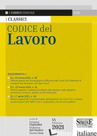 CODICE DEL LAVORO - CIAFARDINI L. (CUR.); DEL GIUDICE F. (CUR.); IZZO F. (CUR.)