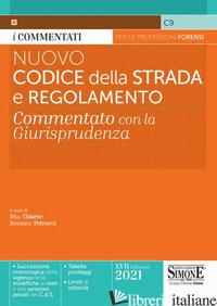 NUOVO CODICE DELLA STRADA E REGOLAMENTO. COMMENTATO CON LA GIURISPRUDENZA - CHIAESE R. (CUR.); PETRUCCI R. (CUR.)