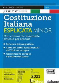 COSTITUZIONE ITALIANA ESPLICATA. CON COMMENTO ESSENZIALE ARTICOLO PER ARTICOLO.  - DEL GIUDICE F. (CUR.); EMANUELE P. (CUR.)