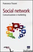 SOCIAL NETWORK. COMUNICAZIONE E MARKETING - TISSONI FRANCESCO
