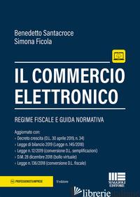 COMMERCIO ELETTRONICO. CON AGGIORNAMENTO ONLINE (IL) - SANTACROCE BENEDETTO; FICOLA SIMONA