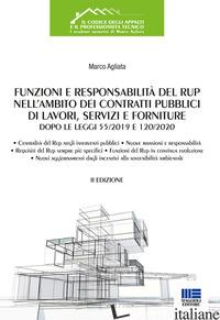 FUNZIONI E RESPONSABILITA' DEL RUP NELL'AMBITO DEI CONTRATTI PUBBLICI DI LAVORI, - AGLIATA MARCO
