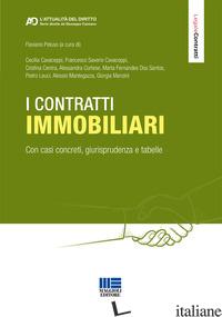 CONTRATTI IMMOBILIARI. CON CASI CONCRETI, GIURISPRUDENZA E TABELLE (I) - PELUSO F. (CUR.)