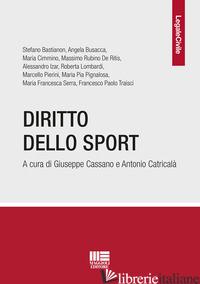 DIRITTO DELLO SPORT - CASSANO G. (CUR.); CATRICALA' A. (CUR.)