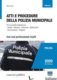 ATTI E PROCEDURE DELLA POLIZIA MUNICIPALE - FIORE ELENA