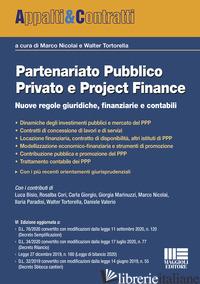 PARTENARIATO PUBBLICO PRIVATO E PROJECT FINANCE. NUOVE REGOLE GIURIDICHE, FINANZ - NICOLAI M. (CUR.); TORTORELLA W. (CUR.)