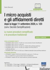 MICRO ACQUISTI E GLI AFFIDAMENTI DIRETTI DOPO LA LEGGE 11 SETTEMBRE 2020, N. 120 - BIANCARDI SALVIO