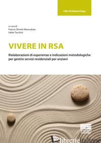 VIVERE IN RSA - OLIVETTI MANOUKIAN F. (CUR.); TARCHINI V. (CUR.)