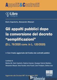 APPALTI PUBBLICI DOPO LA CONVERSIONE DEL DECRETO SEMPLIFICAZIONI (D.L. 76/2020 C - CAPOTORTO DARIO; MASSARI ALESSANDRO