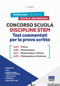 CONCORSO SCUOLA DISCIPLINE STEM A20 FISICA A26 MATEMATICA A27 MATEMATICA E FISIC - IODICE C.