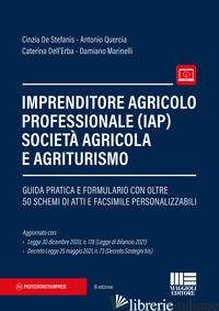 IMPRENDITORE AGRICOLO PROFESSIONALE (IAP) SOCIETA' AGRICOLA E AGRITURISMO - DE STEFANIS CINZIA; QUERCIA ANTONIO; DELL'ERBA CATERINA; MARINELLI DAMIANO