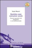 OMOFOBIA COME COSTRUZIONE SOCIALE. PROCESSI GENERATIVI DEL PREGIUDIZIO IN ETA' A - MAUCERI SERGIO