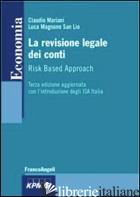 REVISIONE LEGALE DEI CONTI. RISK BASED APPROACH (LA) - MARIANI CLAUDIO; MAGNANO SAN LIO LUCA