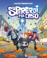 SUPEREROI PER CASO - MATES
