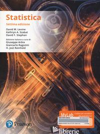 STATISTICA. EDIZ. MYLAB. CON CONTENUTO DIGITALE PER ACCESSO ON LINE - LEVINE DAVID M.; SZABAT KATHRYN A.; STEPHAN DAVID F.; ARBIA G. (CUR.); REINHOLD