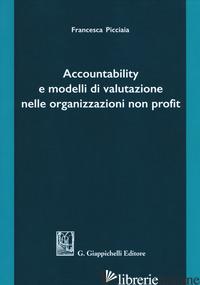 ACCOUNTABILITY E MODELLI DI VALUTAZIONE NELLE ORGANIZZAZIONI NON PROFIT - PICCIAIA FRANCESCA