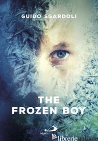 FROZEN BOY (THE) - SGARDOLI GUIDO