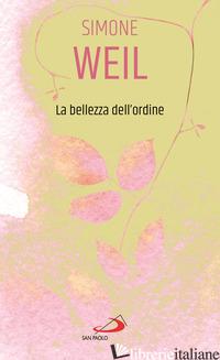 BELLEZZA DELL'ORDINE (LA) - WEIL SIMONE