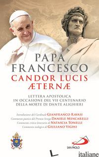 CANDOR LUCIS AETERNAE. LETTERA APOSTOLICA IN OCCASIONE DEL VII CENTENARIO DELLA  - FRANCESCO (JORGE MARIO BERGOGLIO); MENCARELLI D. (CUR.); TONELLI N. (CUR.); VIGI