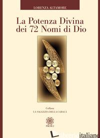 POTENZA DIVINA DEI 72 NOMI DI DIO (LA) - ALTAMORE LORENZA
