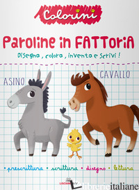 PAROLINE IN FATTORIA. PRESCRITTURA. COLORINI. EDIZ. A COLORI - COSTA NICOLETTA