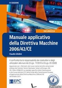 MANUALE APPLICATIVO DELLA DIRETTIVA MACCHINE 2006/42/CE. IL CONFRONTO TRA LE RES - GHIDINI CLAUDIO